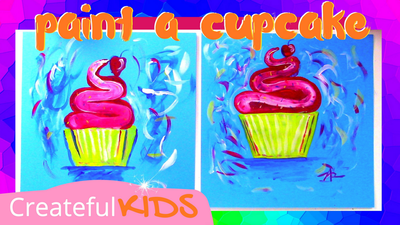 How to paint a cupcake | Createful Kids Painting