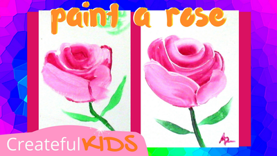 how to paint a rose for kids | Createful Kids Painting